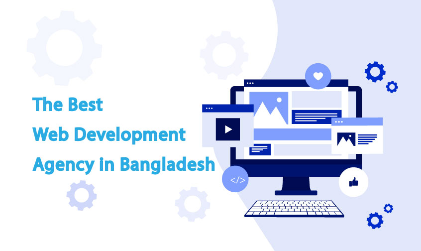 The Best Web Development Agency in Bangladesh